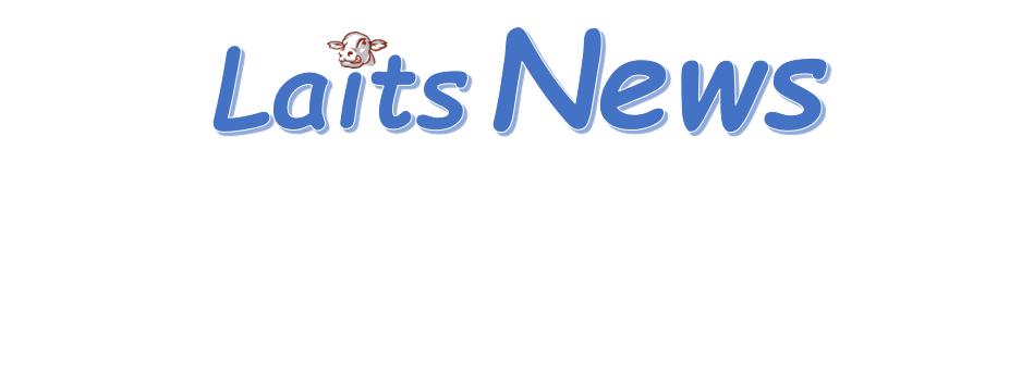 LAITS NEWS N°27 PRIX DU LAIT ETE 2020